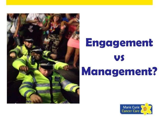 Engagement vs Management?