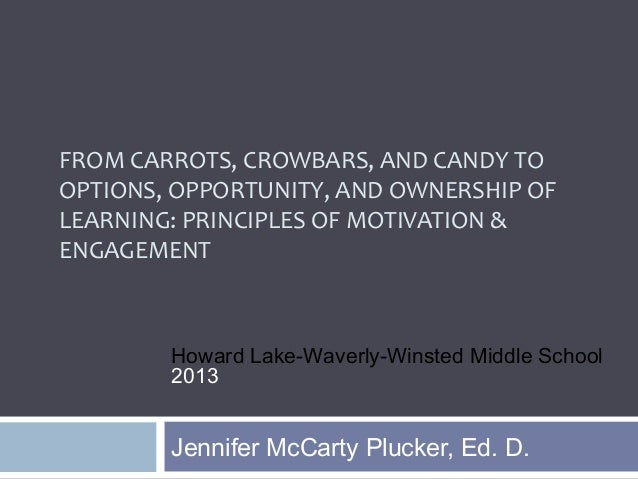 FROM CARROTS, CROWBARS, AND CANDY TOOPTIONS, OPPORTUNITY, AND OWNERSHIP OFLEARNING: PRINCIPLES OF MOTIVATION &ENGAGEMENTJe...