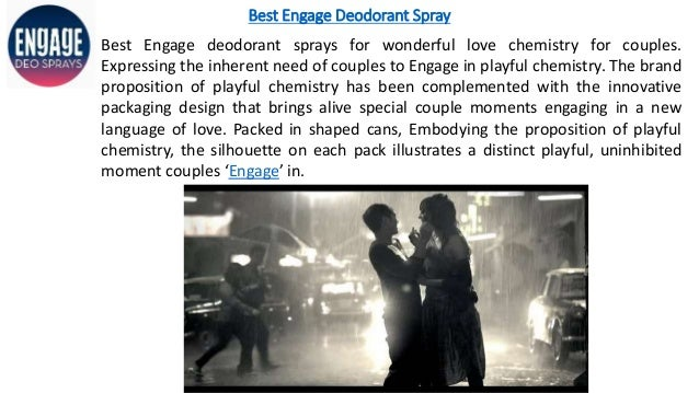 Best Engage Deodorant Spray Best Engage deodorant sprays for wonderful love chemistry for couples. Expressing the inherent...