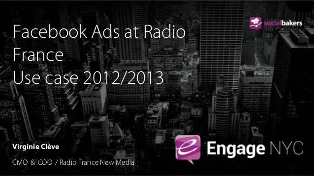 Facebook Ads at Radio France Use case 2012/2013  Virginie Clève CMO & COO / Radio France New Media