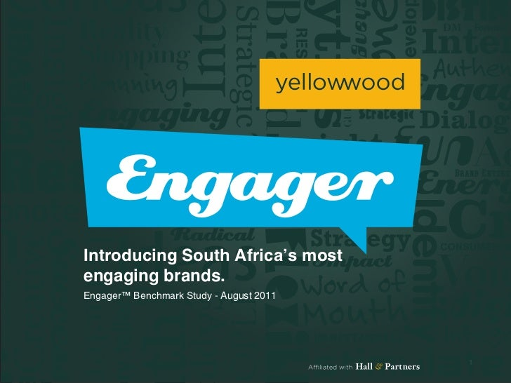 Introducing South Africa's mostengaging brands.Engager™ Benchmark Study - August 2011                                     ...