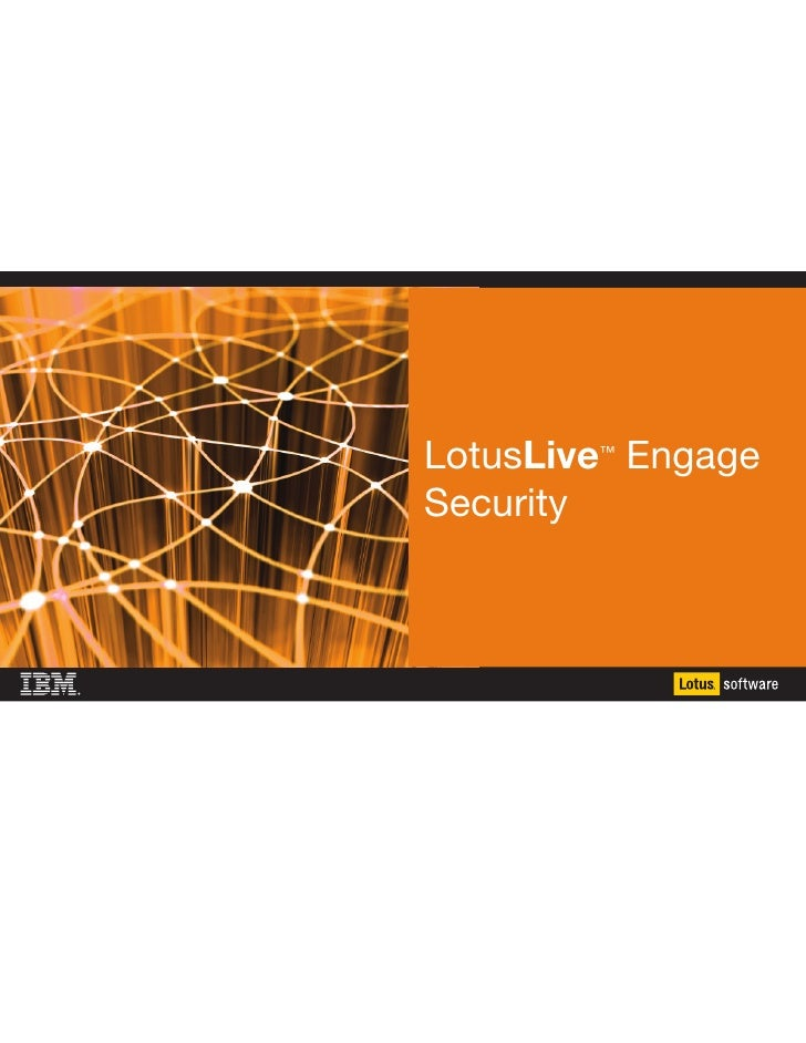 LotusLive Engage                                         ™                                   Security     IBM LotusLive En...