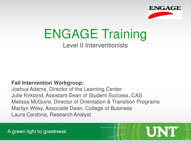 ENGAGE Training                     Level II InterventionistsFall Intervention Workgroup:Joshua Adams, Director of the Lea...