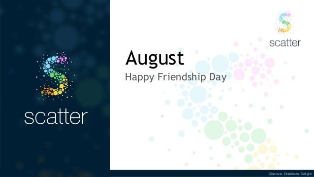 Discover. Distribute. Delight August Happy Friendship Day