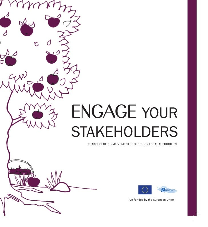 ENGAGE YOURSTAKEHOLDERS STAKEHOLDER INVOLVEMENT TOOLKIT FOR LOCAL AUTHORITIES                         Co-funded by the Eur...