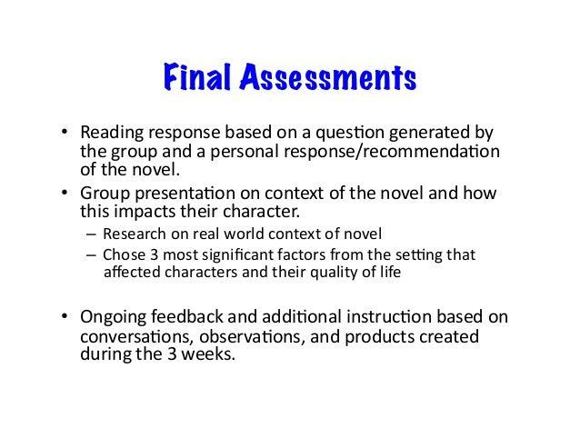 Final Assessments • ReadingresponsebasedonaquesAongeneratedby thegroupandapersonalresponse/recommendaAon of...