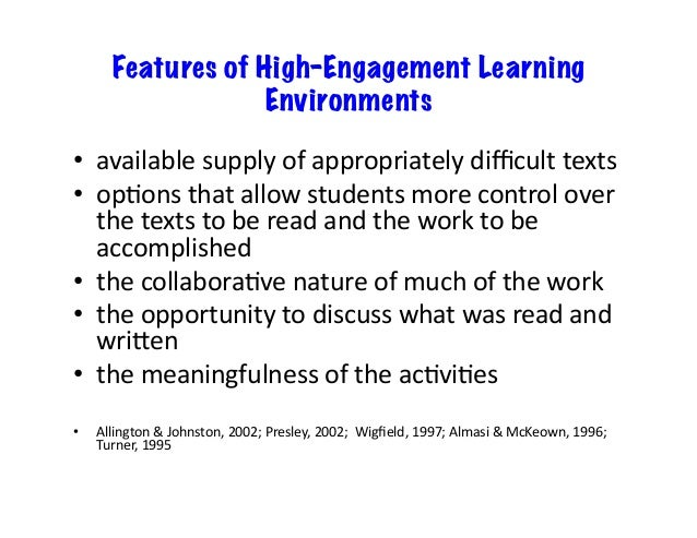 Features of High-Engagement Learning Environments • availablesupplyofappropriatelydifficulttexts • opAonsthatallo...