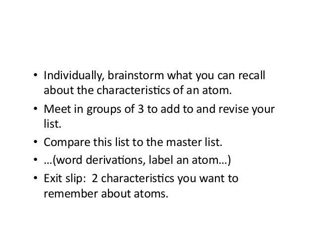 • Individually,brainstormwhatyoucanrecall aboutthecharacterisAcsofanatom. • Meetingroupsof3toaddtoan...