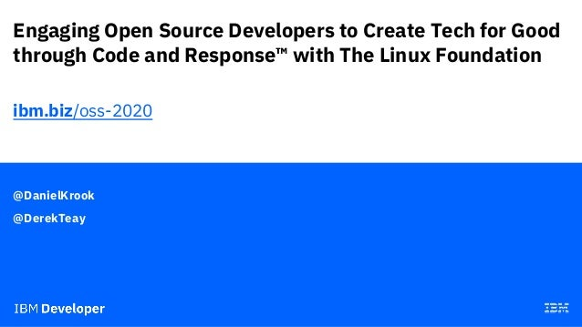 Engaging Open Source Developers to Create Tech for Good through Code and Response™ with The Linux Foundation @DanielKrook ...