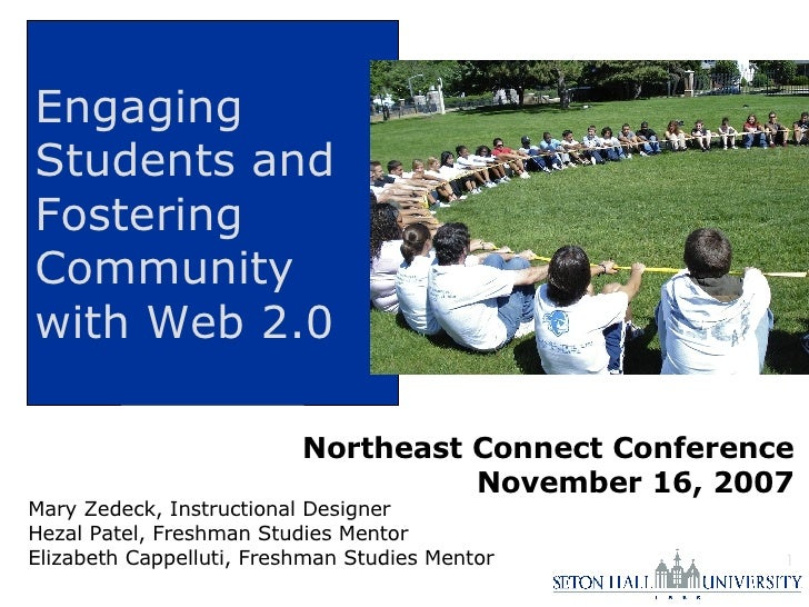 Engaging Students and Fostering Community with Web 2.0 Northeast Connect Conference November 16, 2007 Mary Zedeck, Instruc...