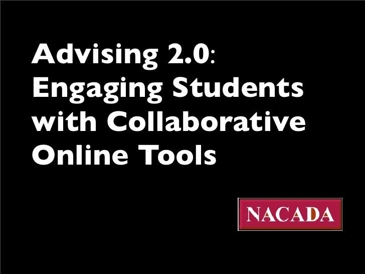 Advising 2.0:  Engaging Students with Collaborative Online Tools