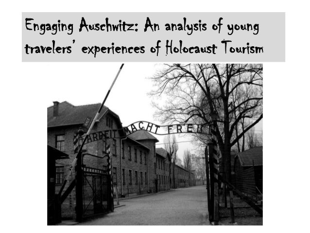 Engaging Auschwitz: An analysis of young travelers' experiences of Holocaust Tourism
