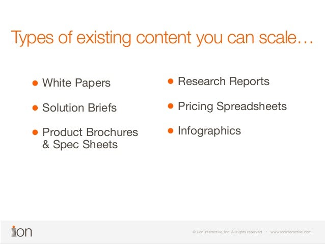 Types of existing content you can scale…  © i-on interactive, inc. All rights reserved • www.ioninteractive.com  © i-on in...