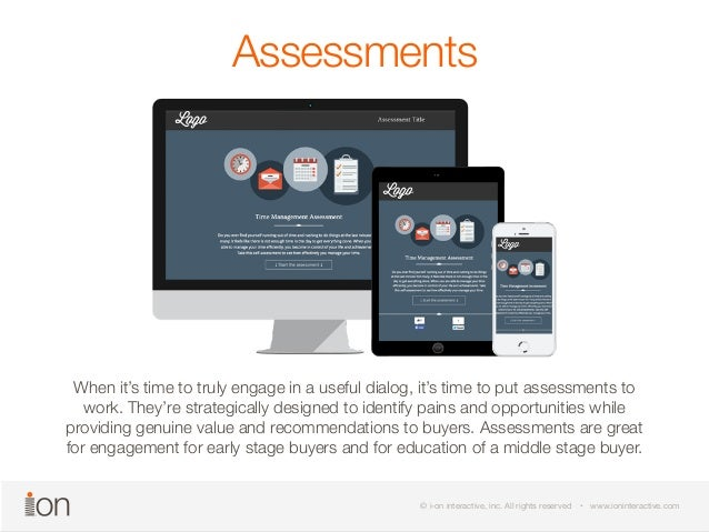 Assessments  When it's time to truly engage in a useful dialog, it's time to put assessments to  work. They're strategical...