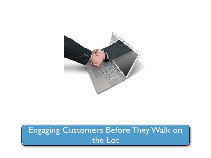 Engaging Customers Before They Walk on                the Lot