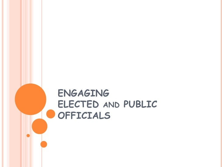 ENGAGING ELECTED and PUBLIC OFFICIALS<br />