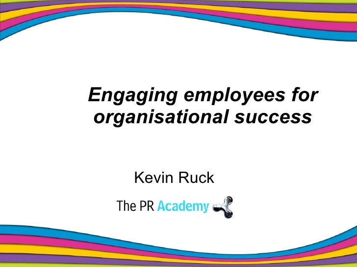 Engaging employees for organisational success Kevin Ruck