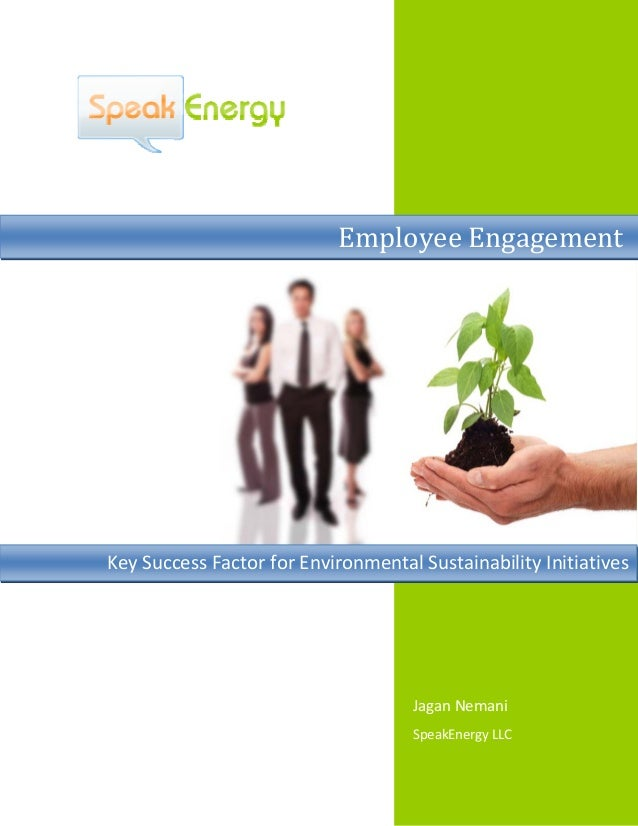 JaganNemani SpeakEnergyLLC  EmployeeEngagement KeySuccessFactorforEnvironmentalSustainabilityInitiativ...