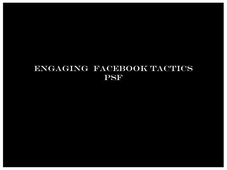 Engaging  Facebook Tactics PSF