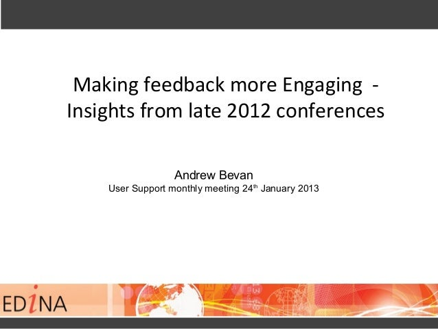 Making feedback more Engaging -Insights from late 2012 conferences  m late 22 conferences Insights from late 2012 conferen...