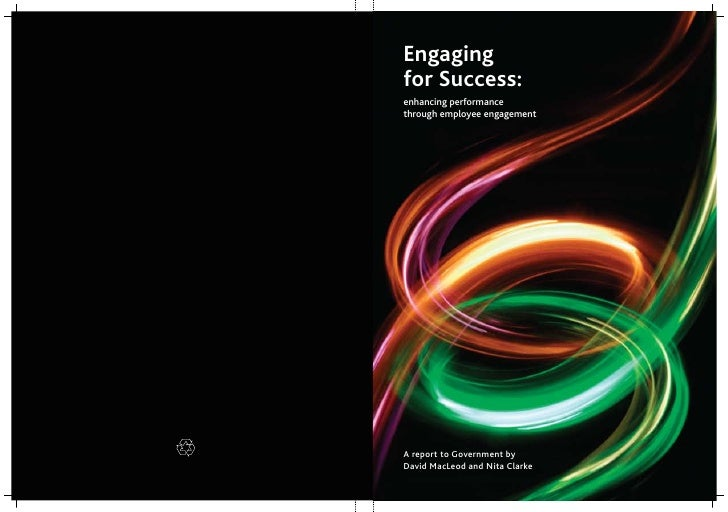 Engaging for Success: enhancing performance through employee engagement     A report to Government by David MacLeod and Ni...