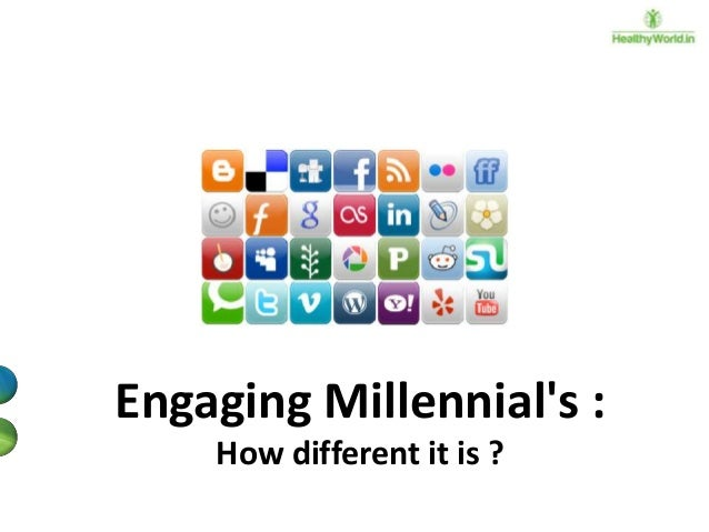 Engaging Millennial's : How different it is ?