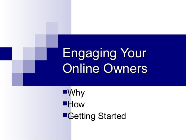 Engaging Your Online Owners Why How Getting  Started