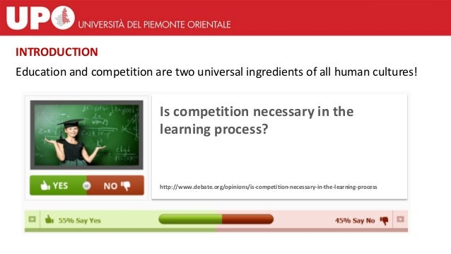 Education and competition are two universal ingredients of all human cultures! INTRODUCTION Is competition necessary in th...