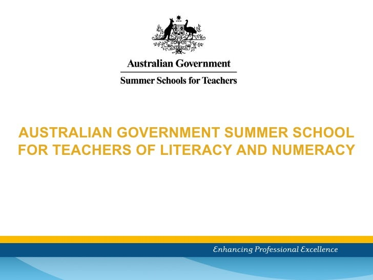 AUSTRALIAN GOVERNMENT SUMMER SCHOOL FOR TEACHERS OF LITERACY AND NUMERACY