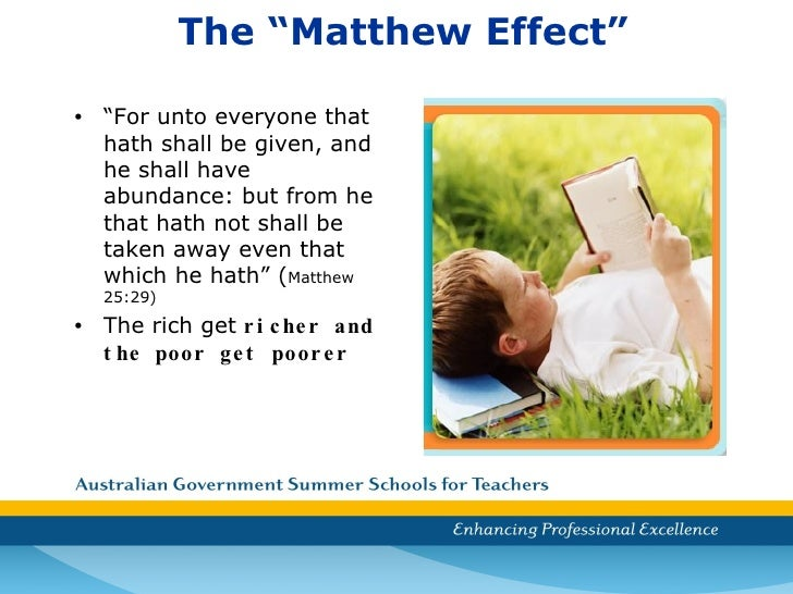the matthew effect Matthew effect is itself a matthew effect ironically, the matthew effect itself seems to be a kind of matthew effect calling it the matthew effect conveys the impression that it is attributed to matthew, who has little to do with its discovery.