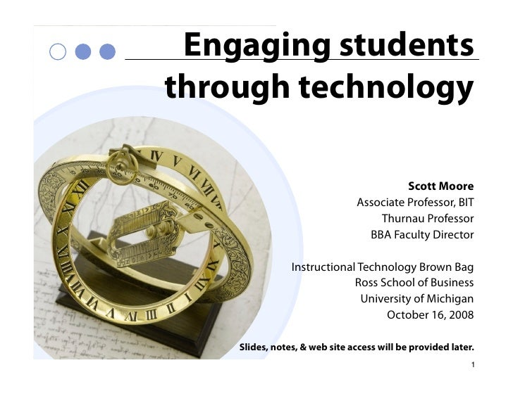 Engaging students through technology                                           Scott Moore                                ...