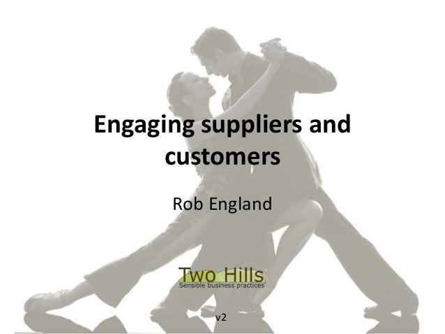 Engaging suppliers and customers Rob England v2