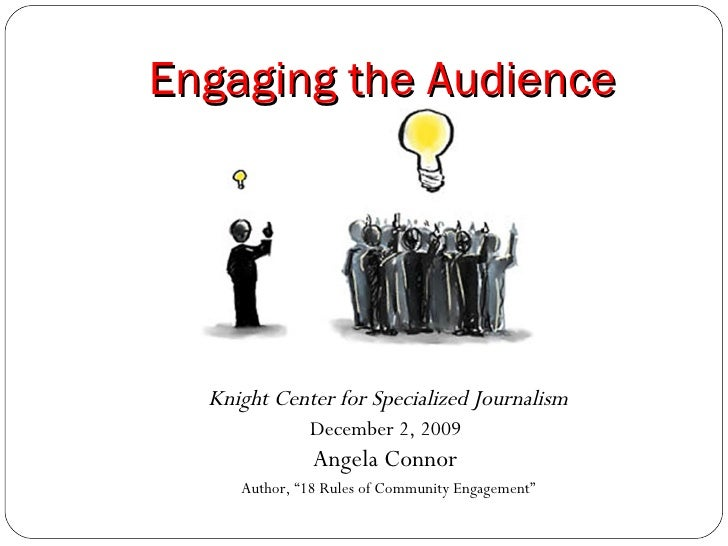 """Engaging the Audience Knight Center for Specialized Journalism December 2, 2009  Angela Connor  Author, """"18 Rules of Commu..."""