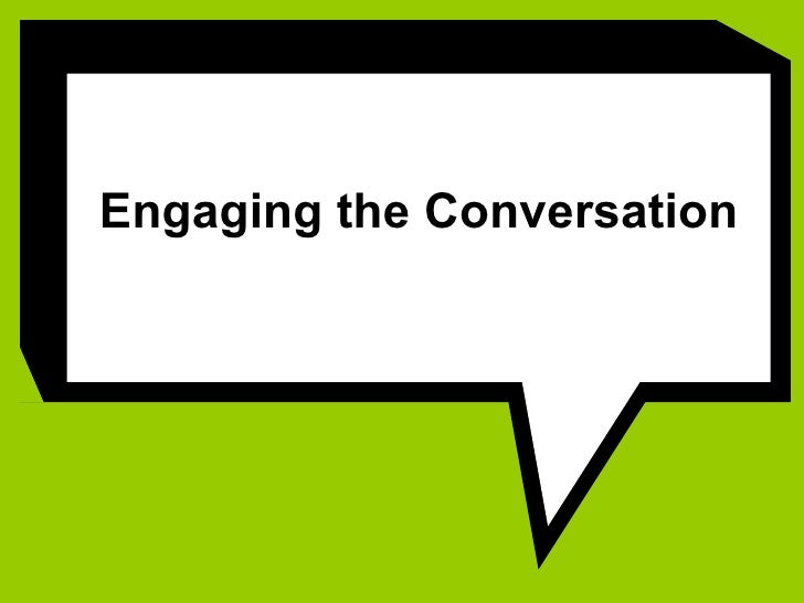Engaging the Conversation