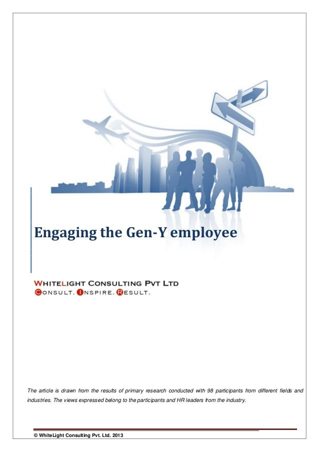 Engaging the Gen-Y employee  The article is drawn from the results of primary research conducted with 98 participants from...