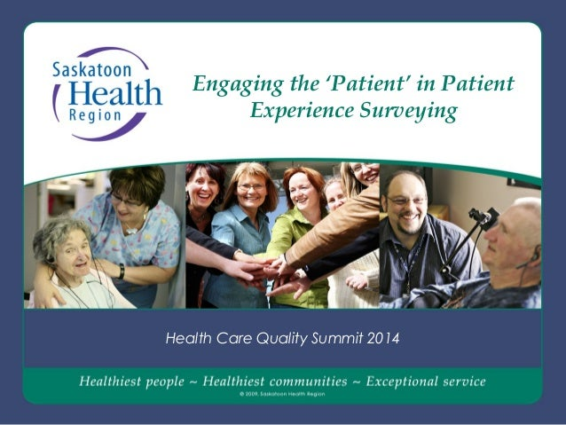 Engaging the 'Patient' in Patient Experience Surveying Health Care Quality Summit 2014