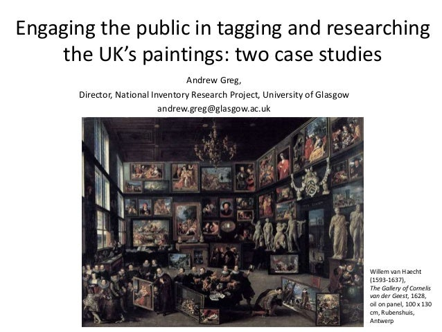 Engaging the public in tagging and researching  the UK's paintings: two case studies  Andrew Greg,  Director, National Inv...