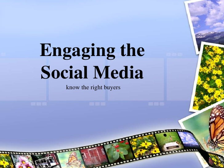 Engaging the Social Media<br />know the right buyers<br />