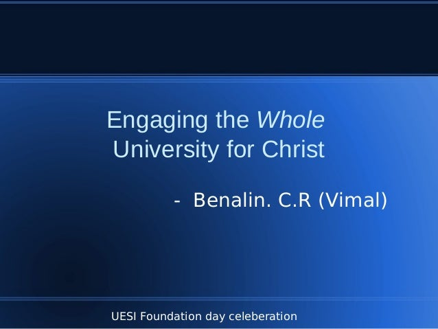 UESI Foundation day celeberation Engaging the Whole University for Christ - Benalin. C.R (Vimal)