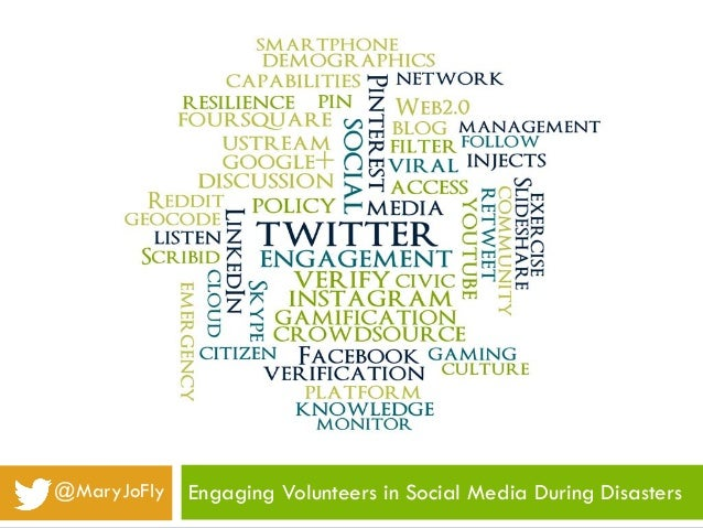 @MaryJoFly   Engaging Volunteers in Social Media During Disasters