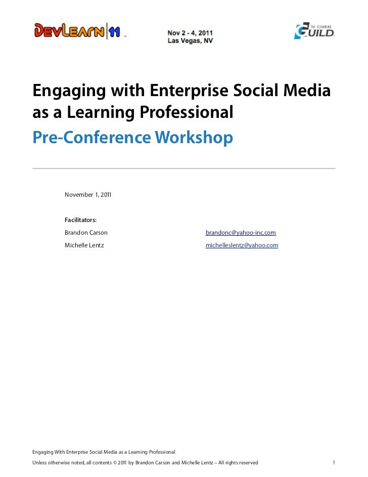 Engaging with Enterprise Social Mediaas a Learning ProfessionalPre-Conference Workshop              November 1, 2011      ...