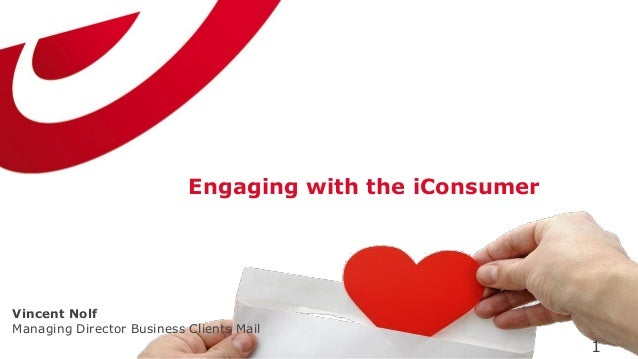 Engaging with the iConsumer  Vincent Nolf  Managing Director Business Clients Mail  1
