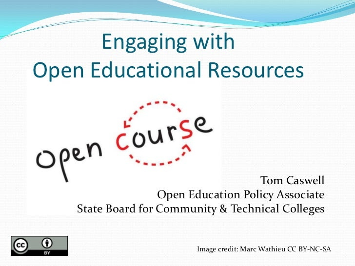 Engaging withOpen Educational Resources                                      Tom Caswell                    Open Education...
