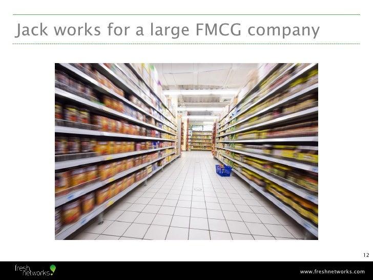 Jack works for a large FMCG company                                                    12                                w...