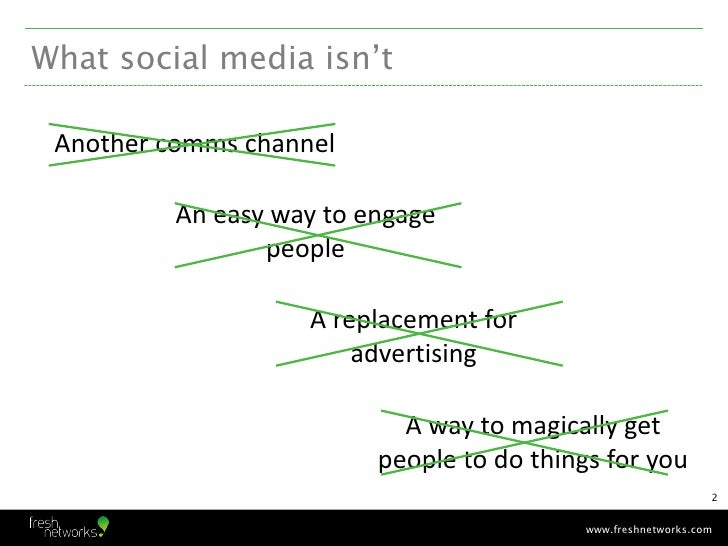 What social media isn't Another comms channel          An easy way to engage                 people                    A r...