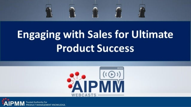 Engaging with Sales for Ultimate Product Success