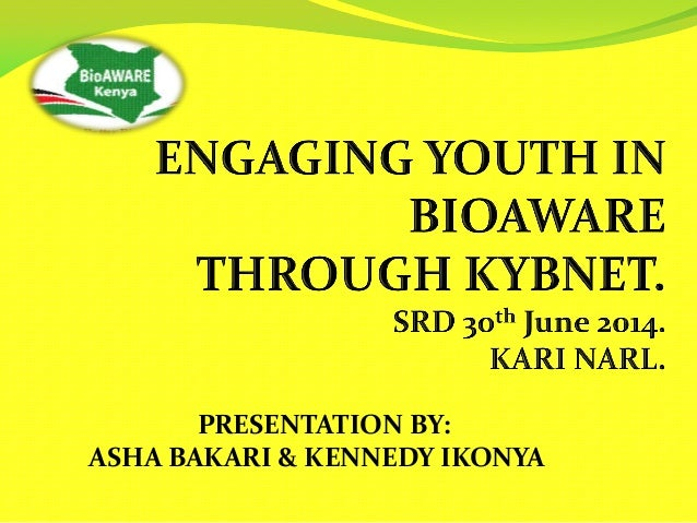 PRESENTATION BY: ASHA BAKARI & KENNEDY IKONYA