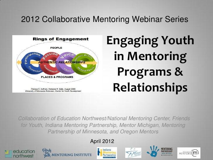 2012 Collaborative Mentoring Webinar Series                                    Engaging Youth                             ...