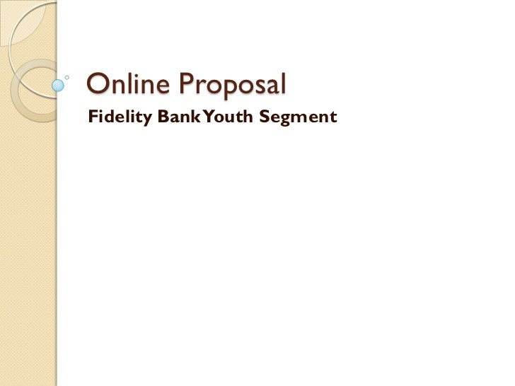 Online ProposalFidelity Bank Youth Segment
