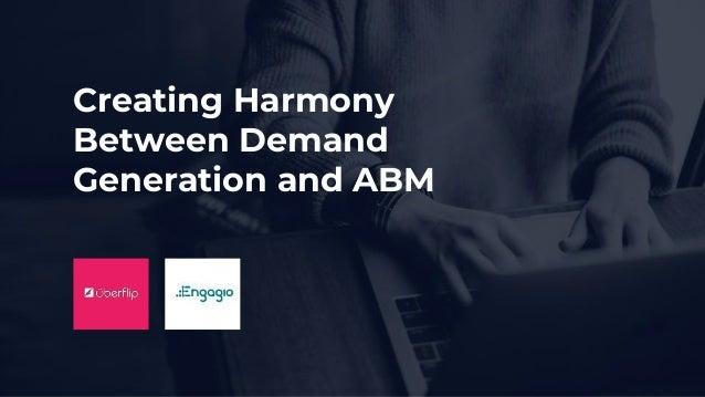 Creating Harmony Between Demand Generation and ABM